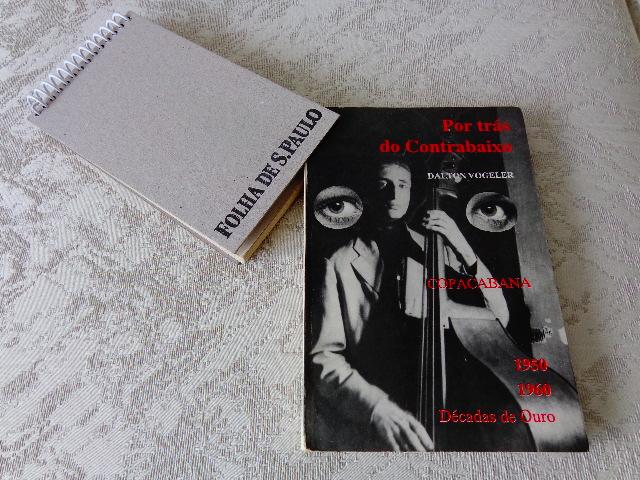 """Capa do livro """"Por trás do contrabaixo - Copacabana 1950/1960"""", de Dalton Vogeler (Foto: Carlos Bozzo Junior)"""